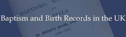 Baptism and Birth Records in the UK
